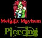 Metallic Mayhem Piercing